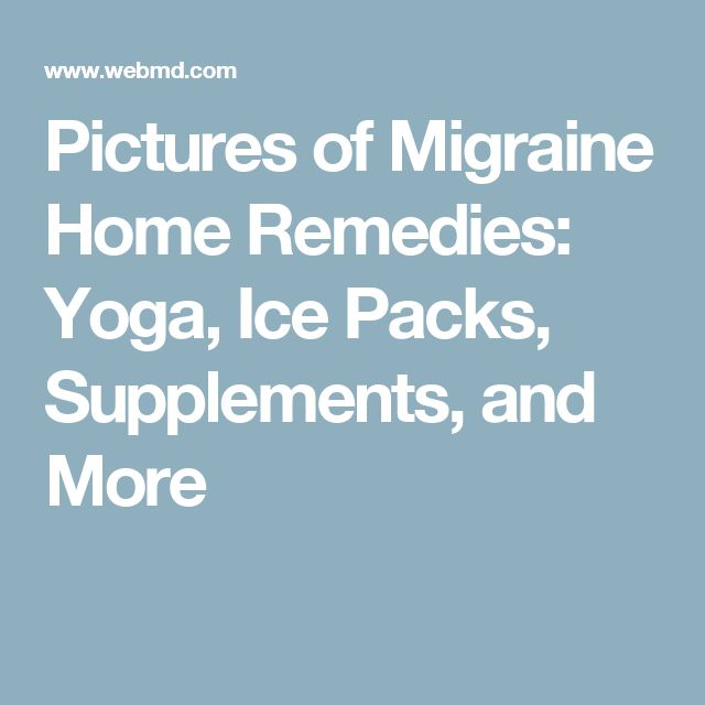 Pictures of Migraine Home Remedies: Yoga, Ice Packs, Supplements, and More