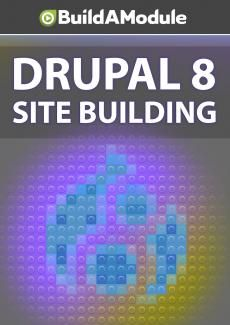 Drupal 8 Site Building - A Drupal Video Tutorial Collection | BuildAModule