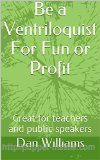 Be a #Ventriloquist For Fun or Profit: Great for teachers and public speakers BUY IT NOW <> http://amzn.to/2daFxou