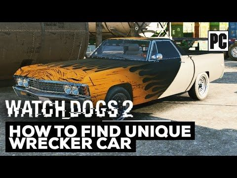 Watch Dogs 2: How to find Wrecker Car - Unique Vehicle Locations