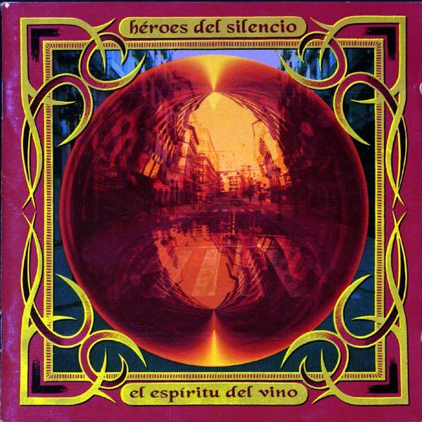 Heroes del Silencio - El Espiritu Del Vino