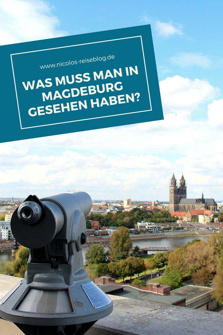Ein Tag In Magdeburg Das Musst Du Sehen Magdeburg Magdeburg Sehenswurdigkeiten Kurzurlaub Deutschland