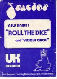 "TRACTOR - 1975 UK Records promo poster for ""Roll the Dice""and ""Vicious Circle"" (great song)..from John Peel's legendary Dandelion label to Creepy Jonathan King's Bubblegum UK is crazy.. Maybe it funded their record shop or CARGO studios. TRACTOR early records are genius lo-fi but brilliantly produced  Psych Rock.."
