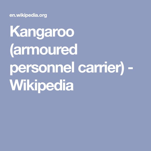 Kangaroo (armoured personnel carrier) - Wikipedia