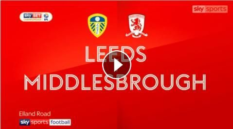 Video: Leeds United vs Middlesbrough Highlights and All Goals Online, Sky Bet Championship - 19th November 2017 - FootballVideoHighlights.com. You are...