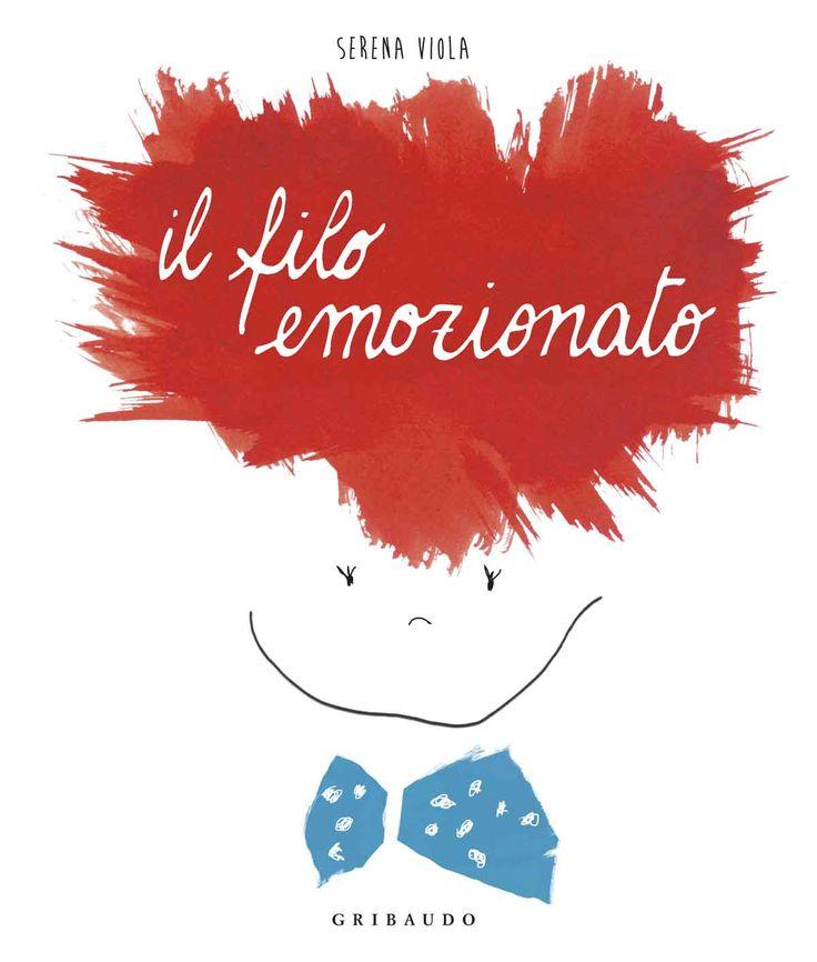 Serena Viola - Il filo emozionato - Libro Feltrinelli Editore - I libri con il filo - 9788858015742