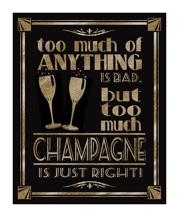 Hey, I found this really awesome Etsy listing at https://www.etsy.com/listing/196980946/printable-too-much-champagne-art