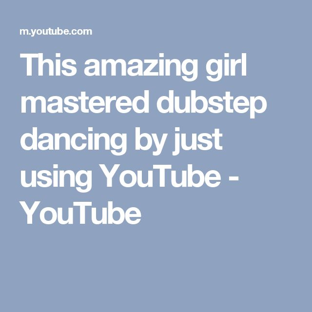 This amazing girl mastered dubstep dancing by just using YouTube - YouTube