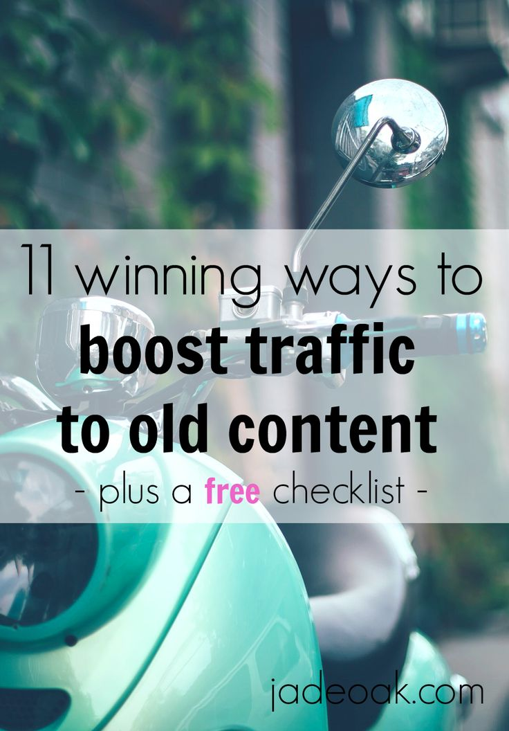 11 Winning Ways to Boost Traffic to Old Content - You've spent the time to create the best content possible. Now you need to constantly drive traffic to your amazing old blog posts and content. Learn how and get a free checklist to use with every post!