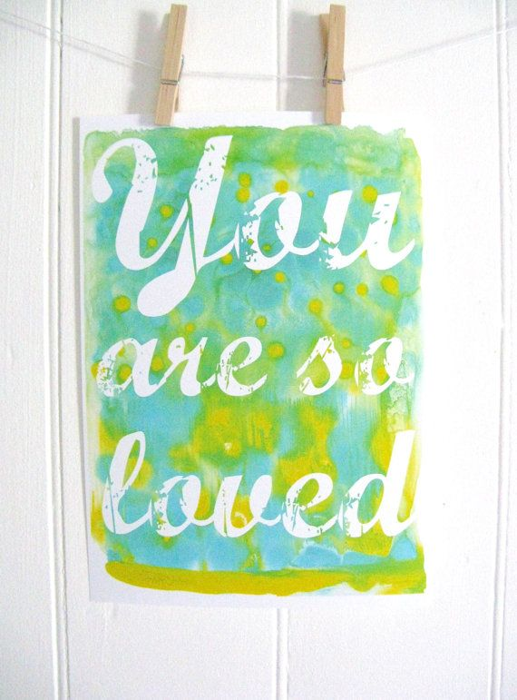 You Are So Loved Print on Etsy, $25.00