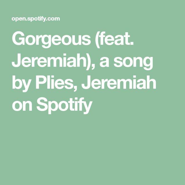 Gorgeous (feat. Jeremiah), a song by Plies, Jeremiah on Spotify