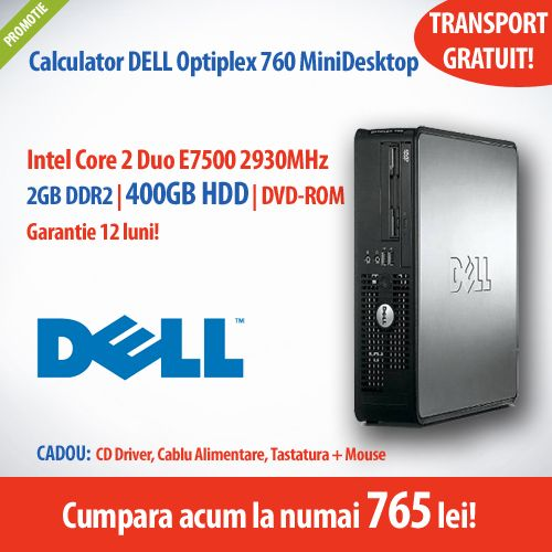 Calculator Dell Optiplex 760, cu procesor si hard disk de 400GB, la un super pret, numai 765 de lei!