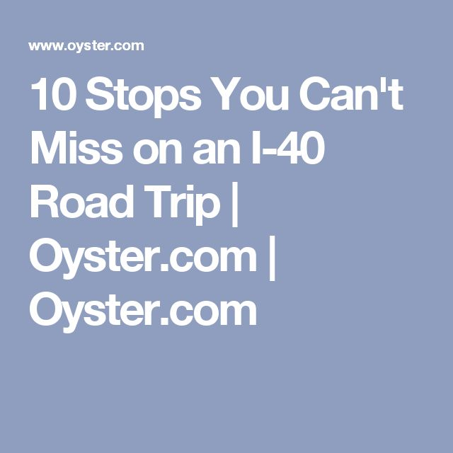 10 Stops You Can't Miss on an I-40 Road Trip | Oyster.com | Oyster.com