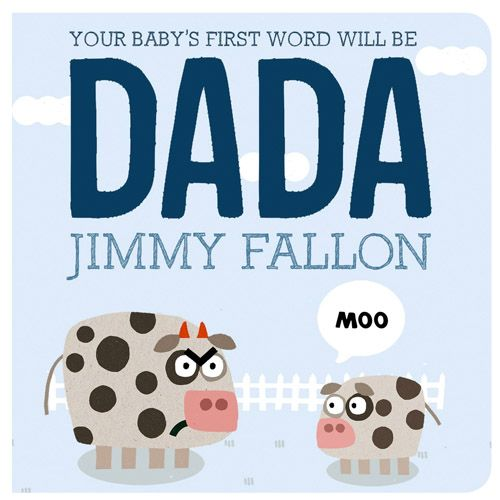 Raincoast Books - Your Baby's First Word Will Be Dada | West Coast Kids