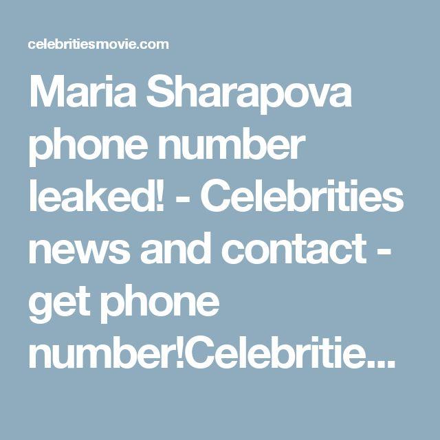 Maria Sharapova phone number leaked! - Celebrities news and contact - get phone number!Celebrities news and contact – get phone number!  http://celebritiesmovie.com/celebrities-detail/maria-sharapova-phone-number-leaked/