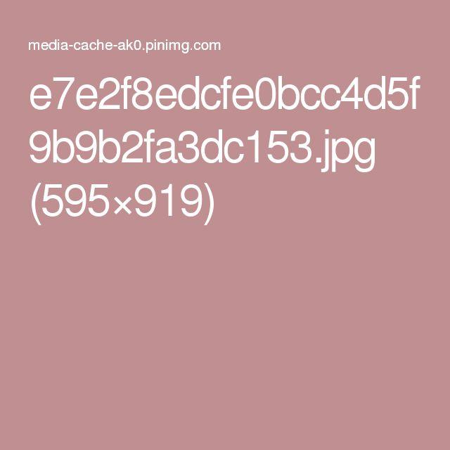 e7e2f8edcfe0bcc4d5f9b9b2fa3dc153.jpg (595×919)