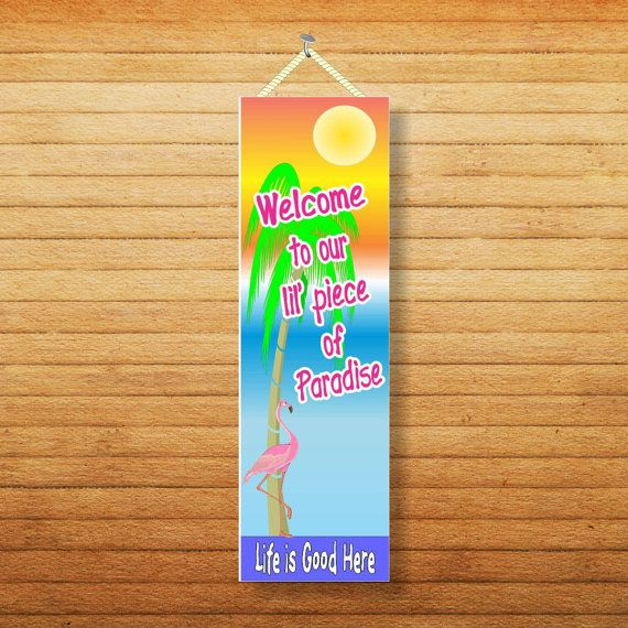 Welcome to our lil piece of paradise Sign by FunSignFactory, $13.95