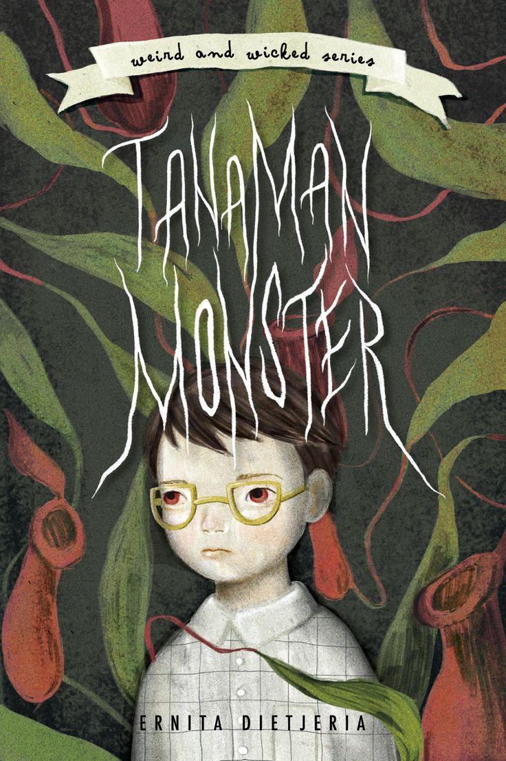 Weird & Wicked Series 1: Tanaman Monster by Ernita Dietjeria