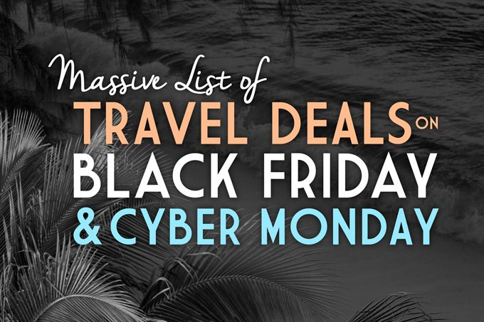 #BlackFriday and #CyberMonday Travel Deals