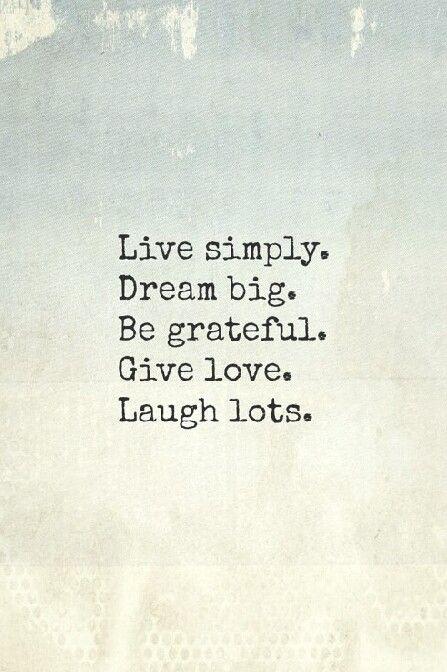 Live simply...