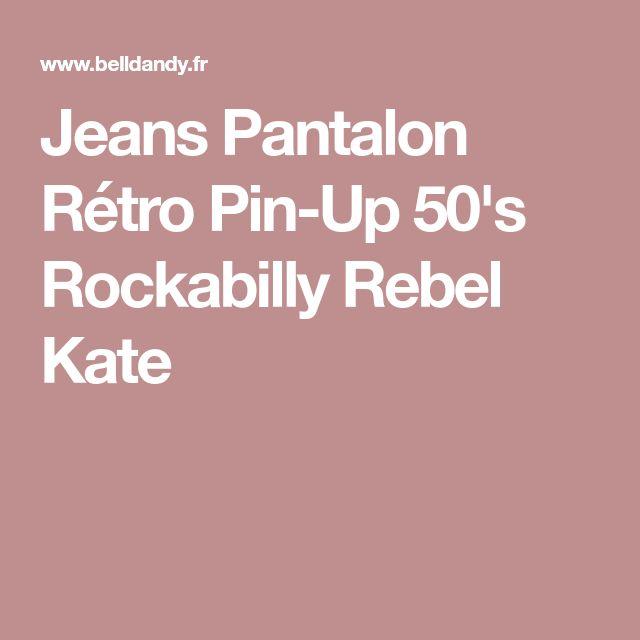Jeans Pantalon Rétro Pin-Up 50's Rockabilly Rebel Kate