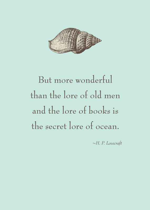 """Print of quote by H.P. Lovecraft, """"...the lore of the ocean."""" on Etsy, $20.00"""