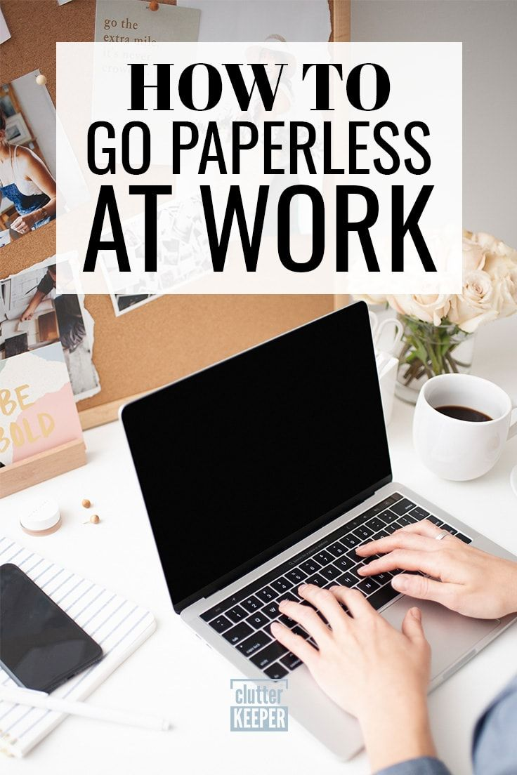 How To Go Paperless At Work Going Can Help You Beat Paper Clutter