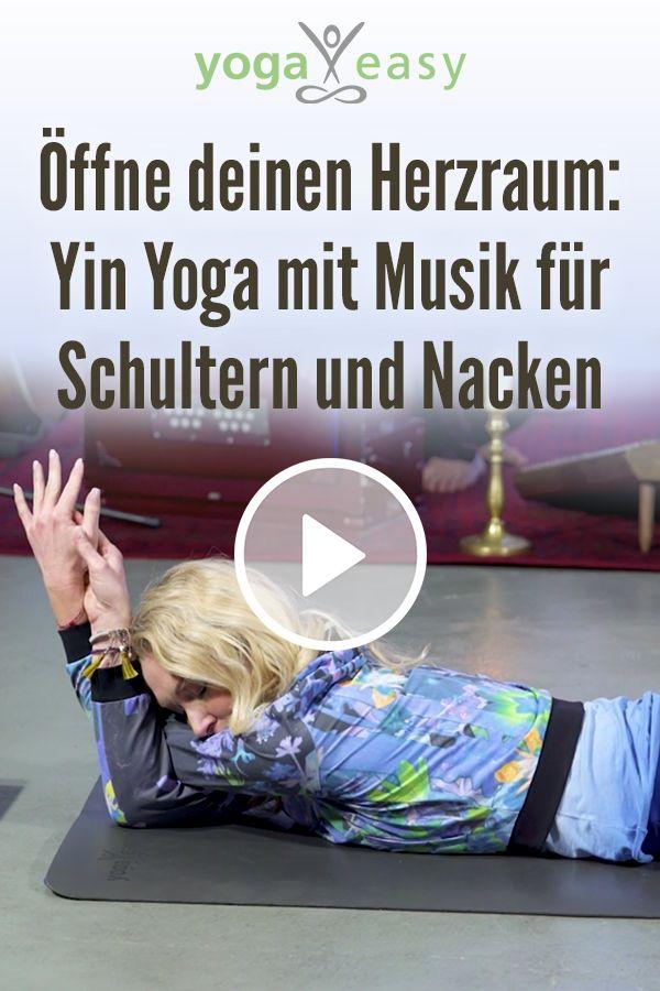 Öffne deinen Herzraum: Yin Yoga mit Musik für Schultern und Nacken – YogaEasy