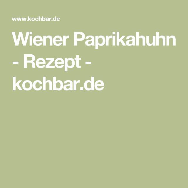 Wiener Paprikahuhn - Rezept - kochbar.de