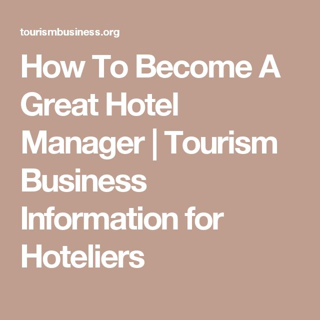 read how to become a hotel manager earnmydegree