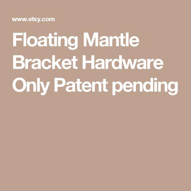 Floating Mantle Bracket Hardware Only Patent pending