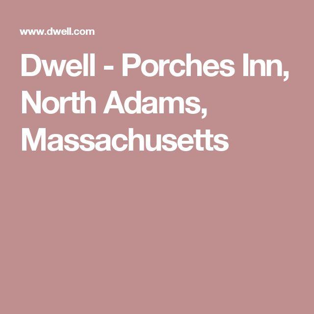Dwell - Porches Inn, North Adams, Massachusetts