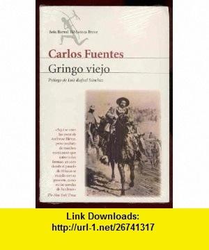Gringo Viejo/ Old American (Spanish Edition) (9789686941678) Carlos Fuentes, Luis Rafael Sanchez , ISBN-10: 9686941673  , ISBN-13: 978-9686941678 ,  , tutorials , pdf , ebook , torrent , downloads , rapidshare , filesonic , hotfile , megaupload , fileserve