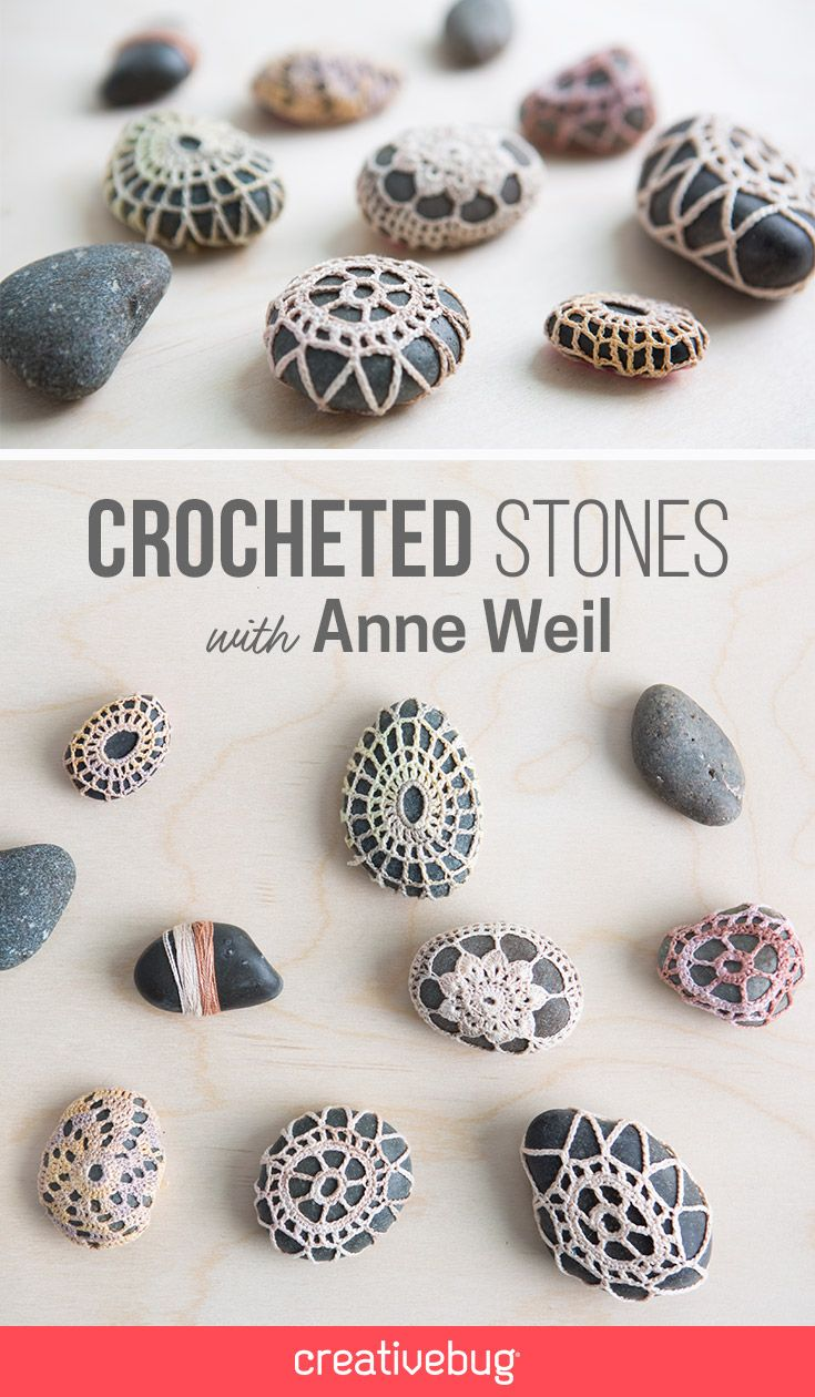 Learn how to embellish favorite found stones with gorgeous crochet patterns. Knit and crochet designer, Anne Weil, demonstrates how to make these intricate little decorations, perfect for gifting to friends or displaying as a collection.