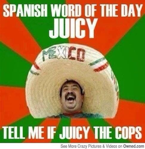 Spanish Word Of The Day: Juicy  Click if juicy them.