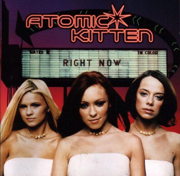 Atomic Kitten - Right Now