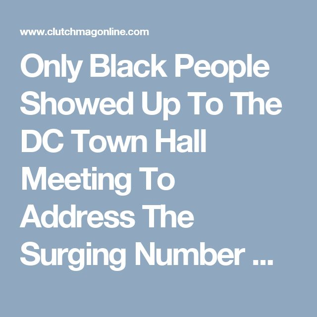 Only Black People Showed Up To The DC Town Hall Meeting To Address The Surging Number Of Missing Black And Latina Girls