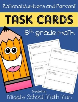 """This document includes 2-4 math problems for each of the following topics related to rational numbers and percents (30 total problems). An answer key IS included!*Note: The """"8th Grade Math Enrichment Task Cards"""" in my store are a more challenging version of these task cards.These are the topics included in this set of task cards.(1) Rational Numbers(2) Add and Subtract Rational Numbers(3) Multiply Rational Numbers(4) Divide Rational Numbers(5) Compare Rational Numbers(6) Percent Proportion…"""