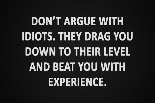 Dont Argue With Idiots Quotes. QuotesGram by @quotesgram