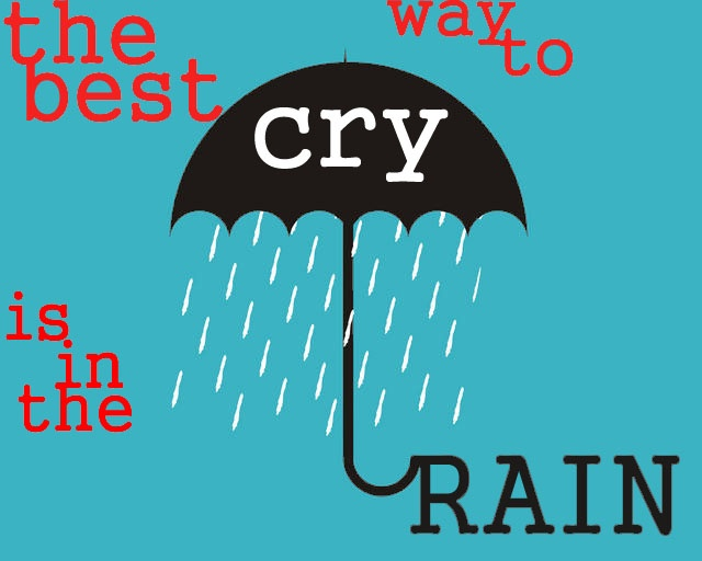 the best way to cry is in the rain post card