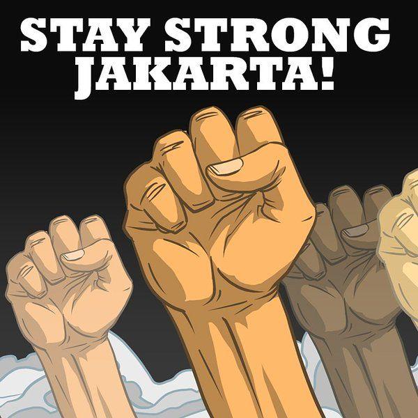 STAY STRONG JAKARTA!  Turut berduka cita pula untuk korban-korban tragedi teror pagi tadi.
