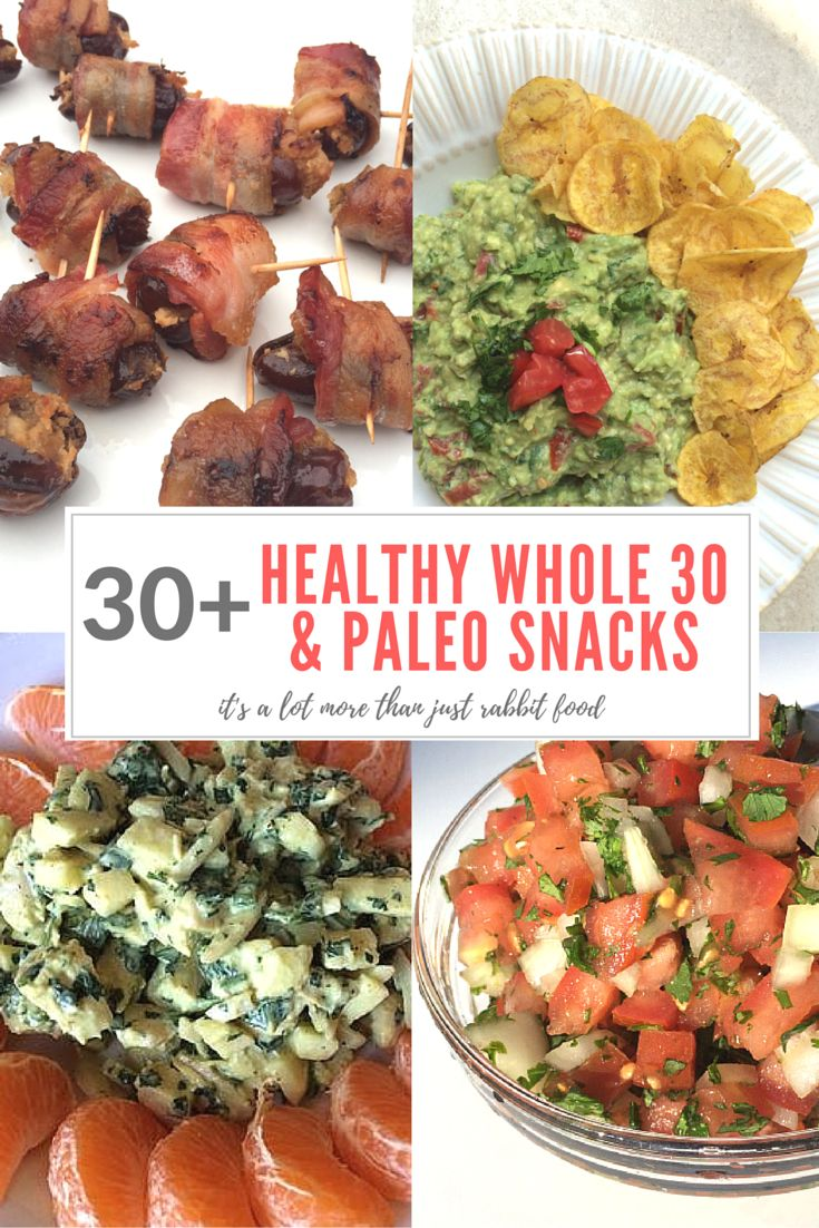 30+ Healthy Whole 30 & Paleo Snacks: You'll love this list of satisfying Whole 30/Paleo snacks and appetizers!