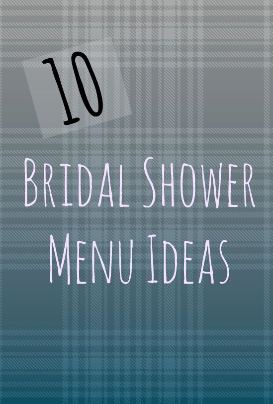 10 Fabulous Bridal Shower Menu Ideas