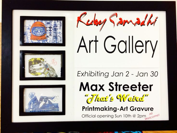 Max Streeter Exhibition  Ruby Samadhi Gallery 2016