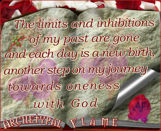 """""""The limits and inhibitions of my past are gone and each day is a new birth, another step on my journey towards oneness with God.  US Andersen  #Archetypal #Flame #GIFS #gif #positive #quotes #improvement #mind #agape #love #light #fos #amor #luz #βελτίωση #αγάπη #φως #θετική #σκέψη #thinking #power #like #comment #share #heart #beauty #health #inspiration #USAndersen"""