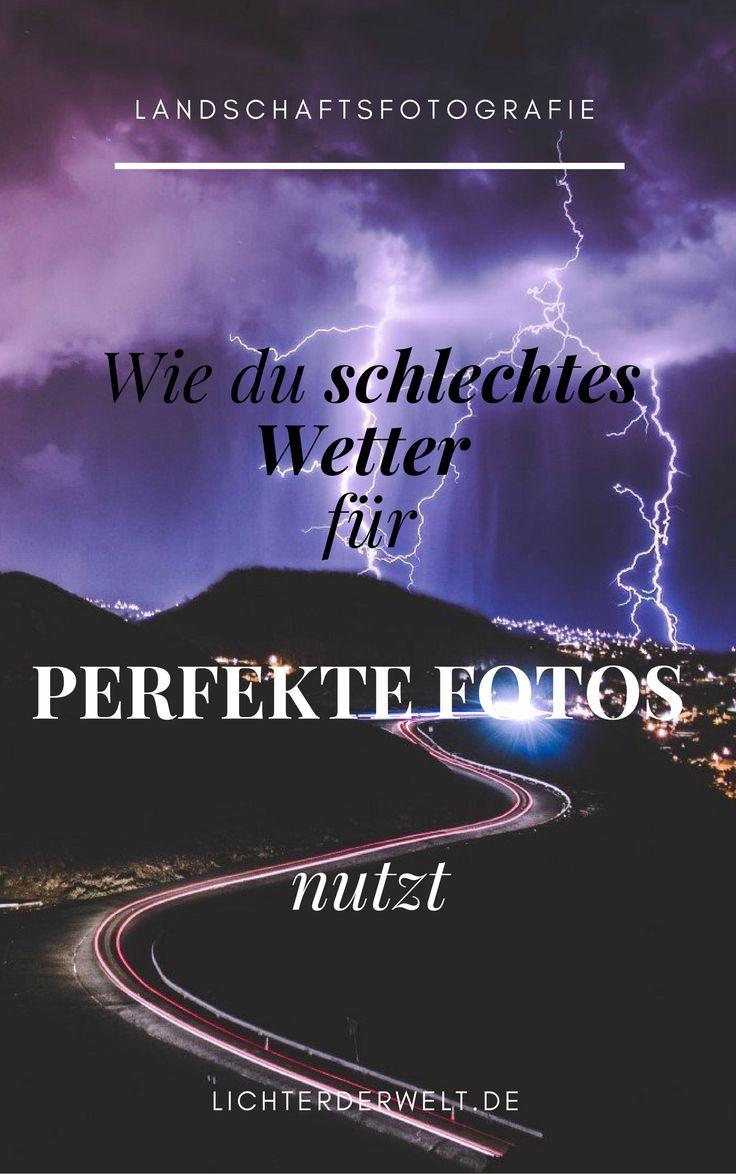 Nutze schlchtes Wetter für perfekte Reisefotos. Tipps Reisefotografie. www.lichterderwelt.de Blog für Reise und Fotografie