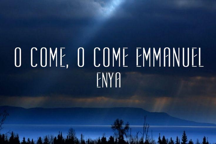 O Come, O Come Emmanuel - Enya
