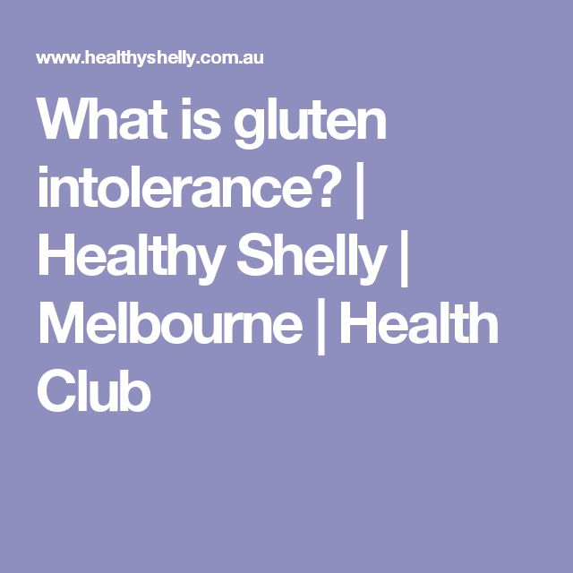What is gluten intolerance? | Healthy Shelly | Melbourne | Health Club