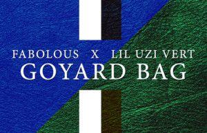 Fabolous & Lil Uzi Vert  Goyard Bag [New Song]