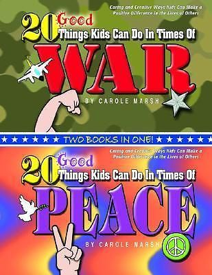 20 Good Things Kids Can Do in Times of War / . . . Peace by Carole Marsh, 978063
